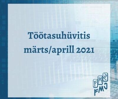 Töötasuhüvitis märts/aprill 2021